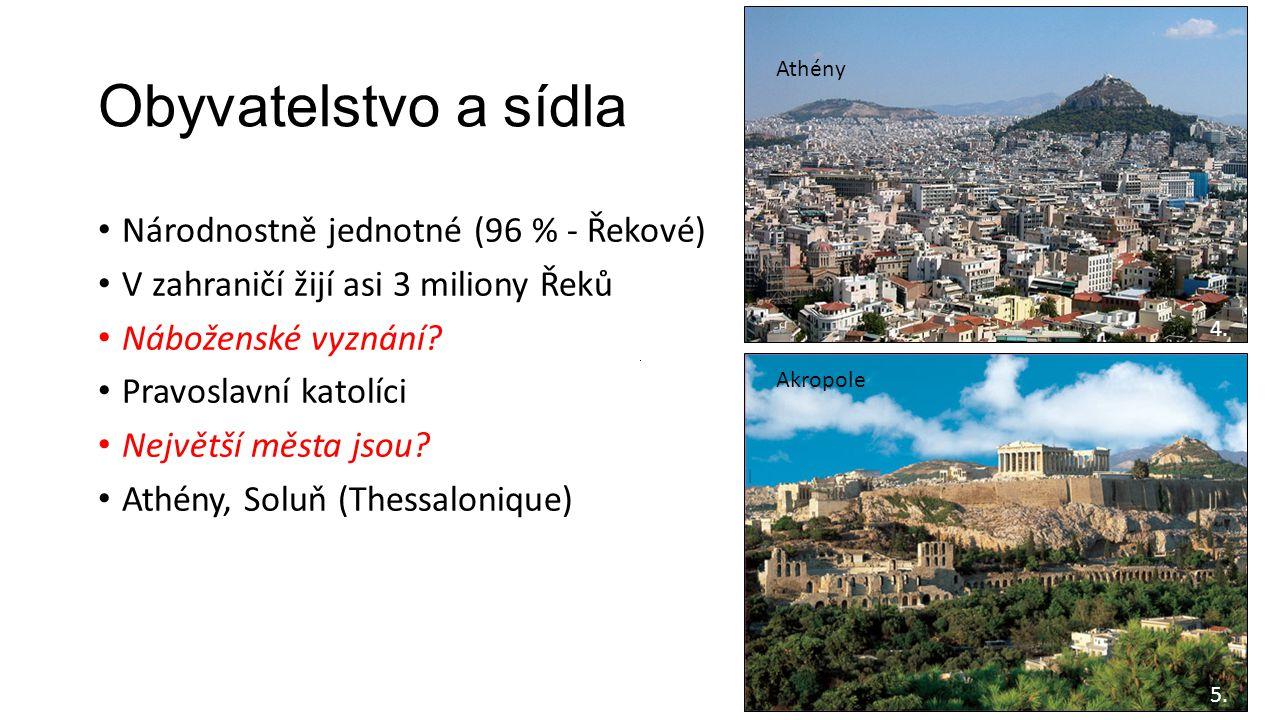Obyvatelstvo a sídla Národnostně jednotné (96 % - Řekové)