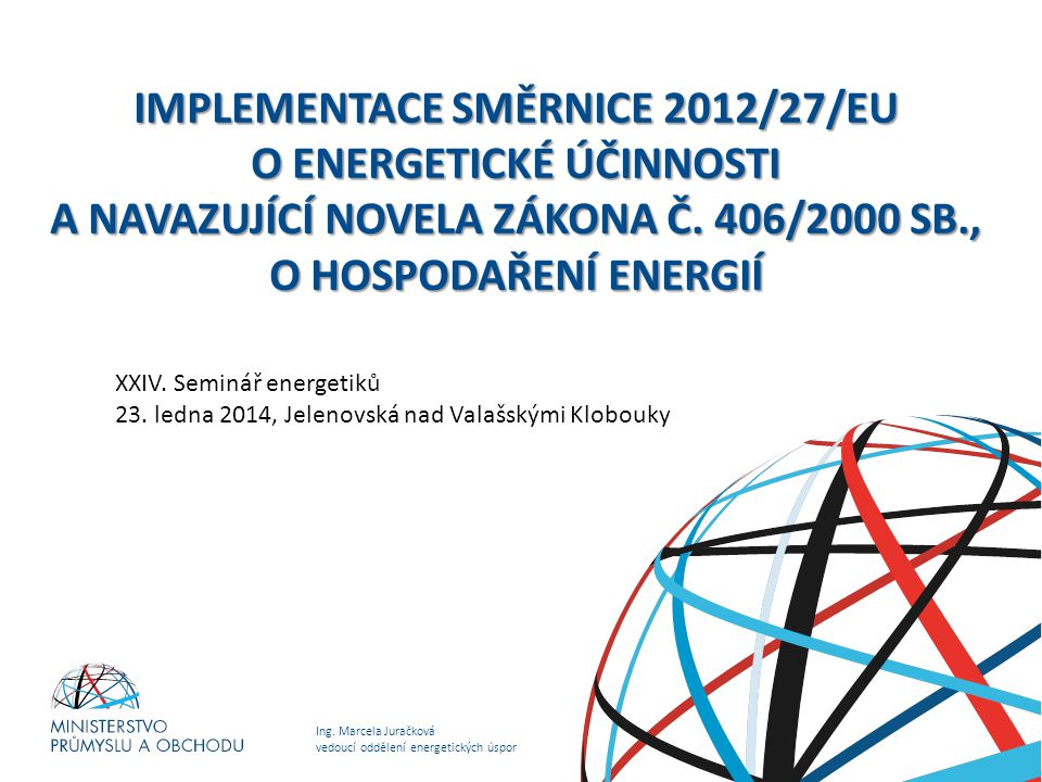Implementace Směrnice 2012/27/EU o energetické účinnosti a navazující novela zákona č. 406/2000 Sb., o hospodaření energií