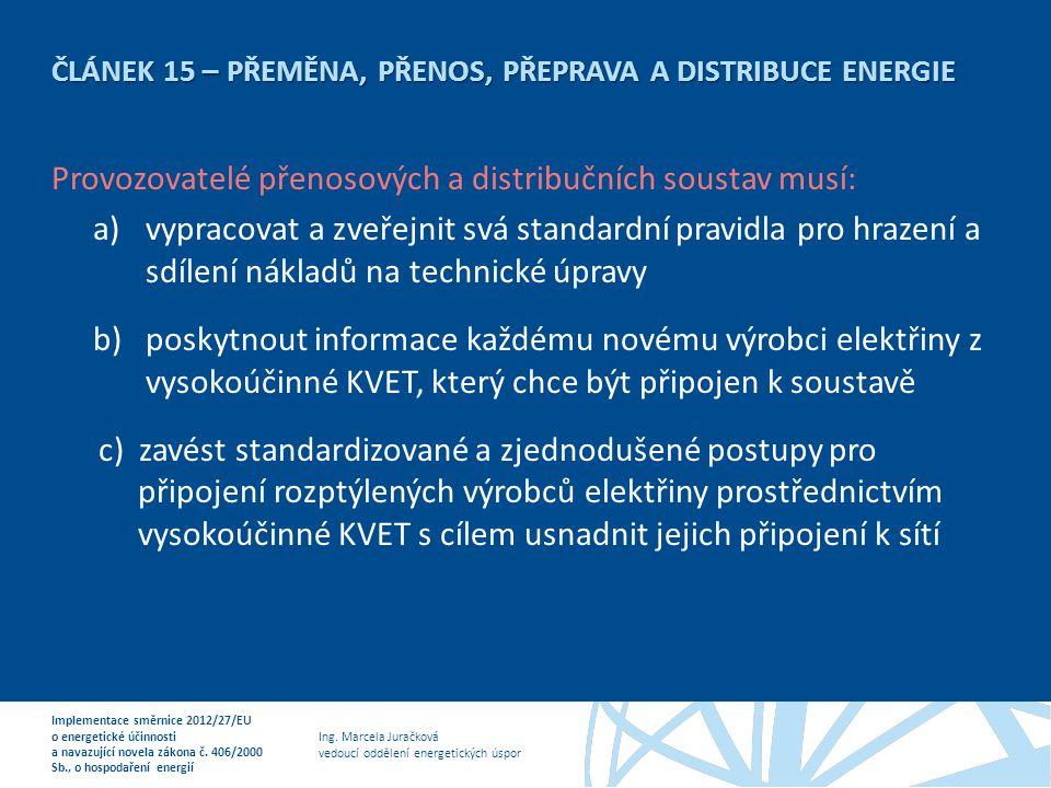 ČLÁNEK 15 – PŘEMĚNA, PŘENOS, PŘEPRAVA A DISTRIBUCE ENERGIE