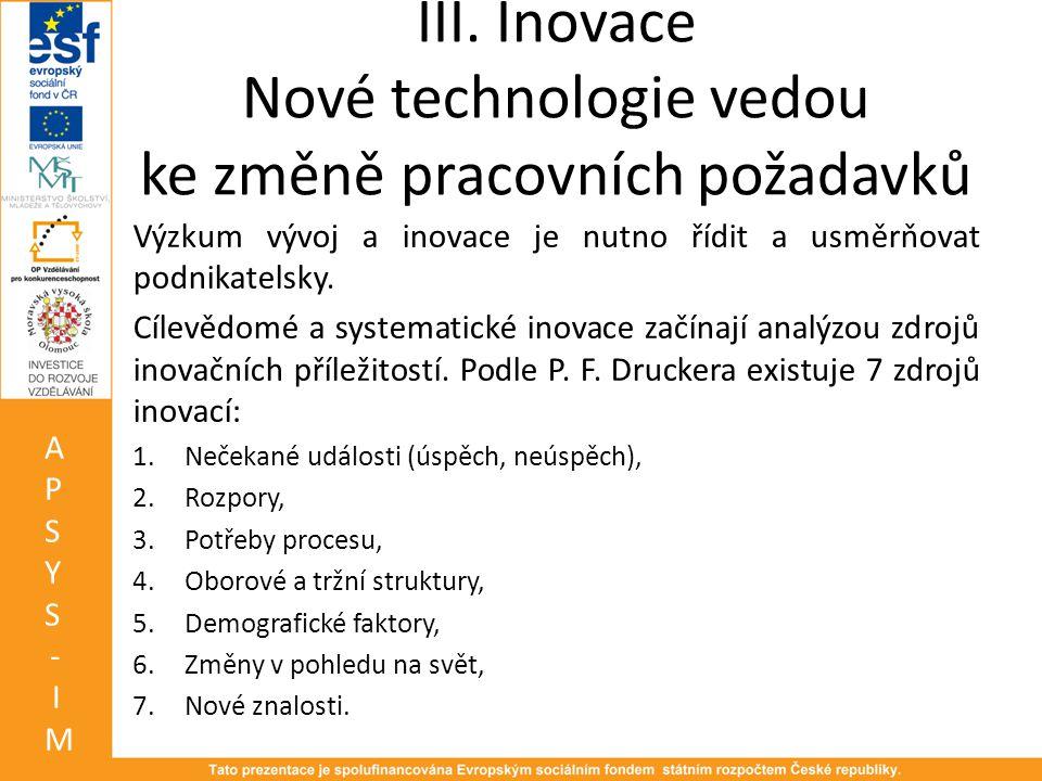 III. Inovace Nové technologie vedou ke změně pracovních požadavků