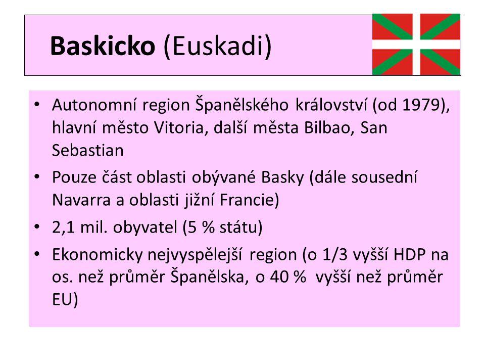 Baskicko (Euskadi) Autonomní region Španělského království (od 1979), hlavní město Vitoria, další města Bilbao, San Sebastian.