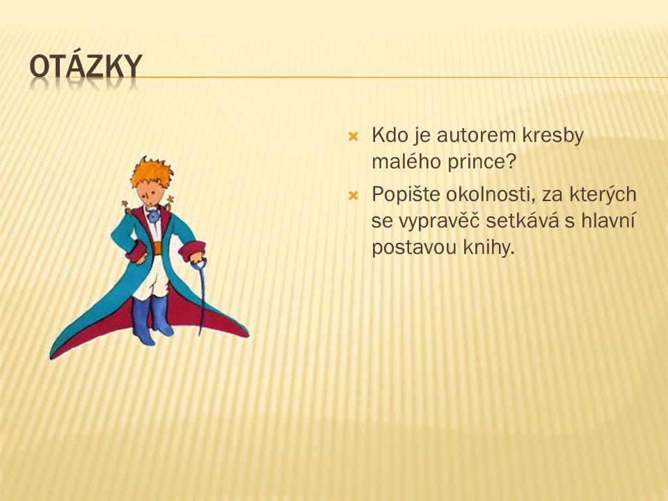 Otázky Kdo je autorem kresby malého prince