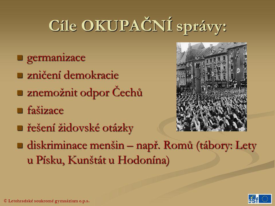 Cíle OKUPAČNÍ správy: germanizace zničení demokracie