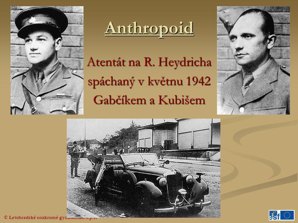 Anthropoid Atentát na R. Heydricha spáchaný v květnu 1942