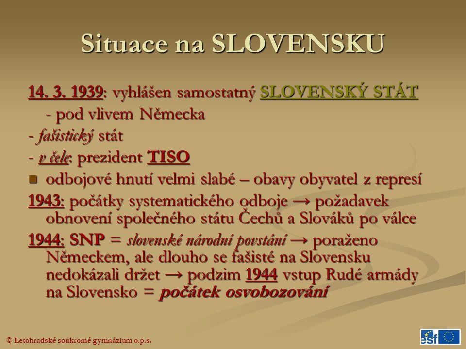Situace na SLOVENSKU 14. 3. 1939: vyhlášen samostatný SLOVENSKÝ STÁT