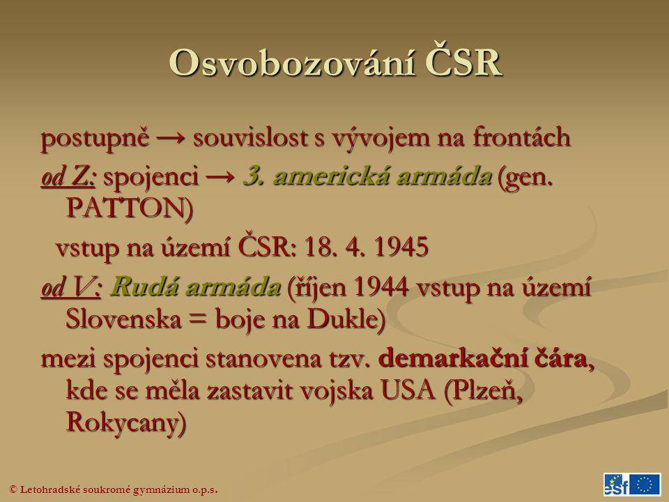 Osvobozování ČSR postupně → souvislost s vývojem na frontách