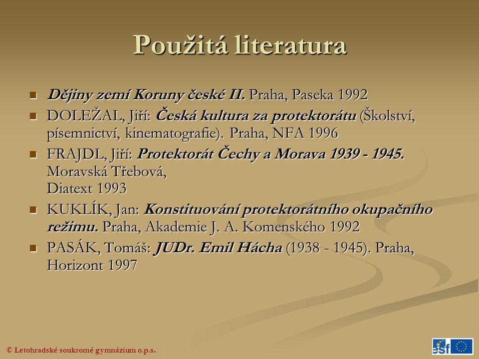 Použitá literatura Dějiny zemí Koruny české II. Praha, Paseka 1992