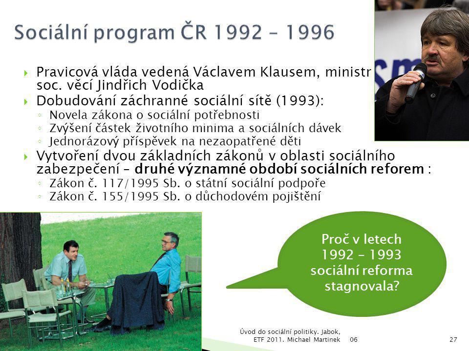 Proč v letech 1992 – 1993 sociální reforma stagnovala