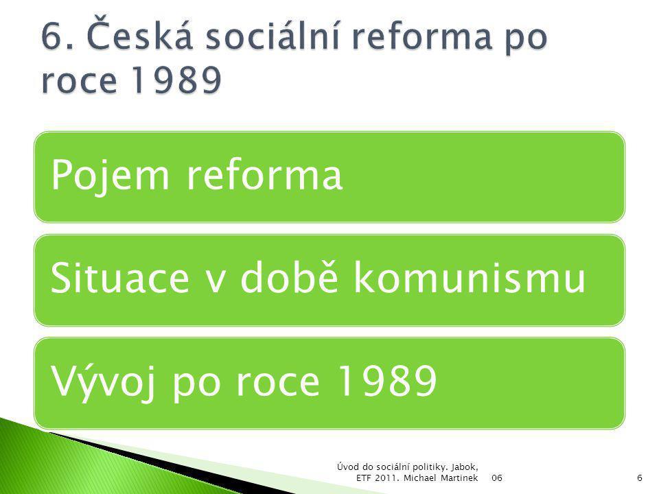 6. Česká sociální reforma po roce 1989