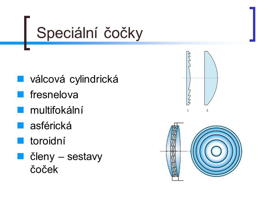 Speciální čočky válcová cylindrická fresnelova multifokální asférická