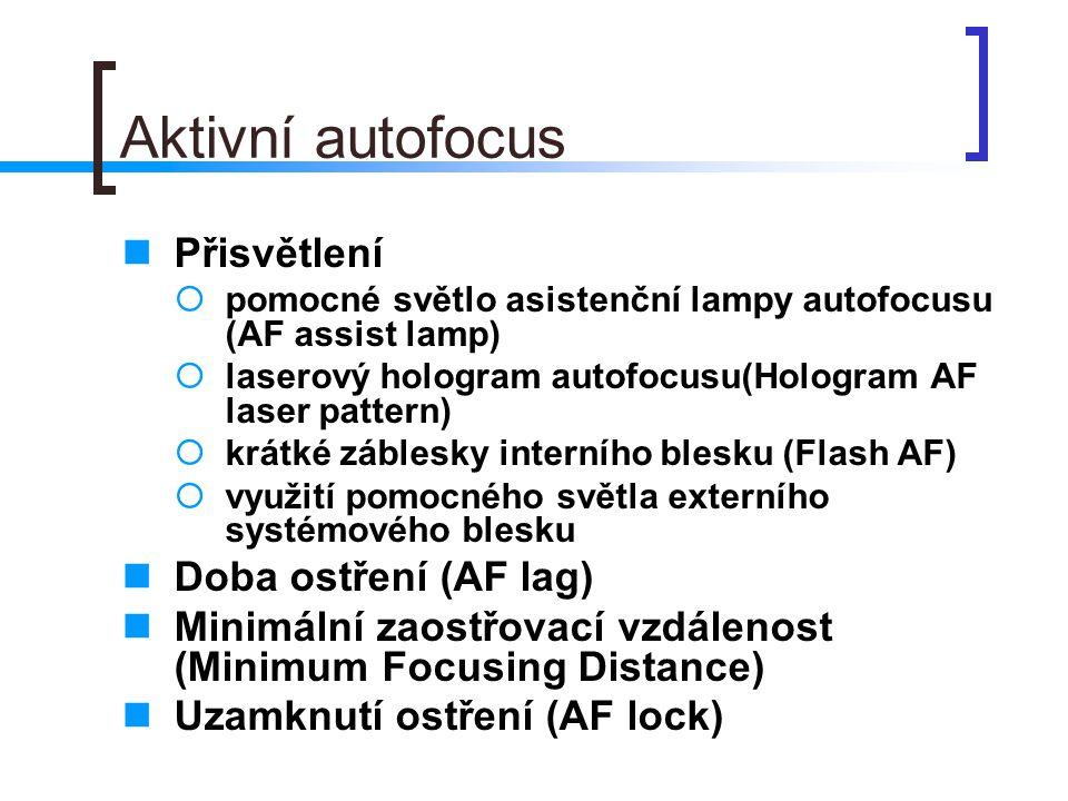 Aktivní autofocus Přisvětlení Doba ostření (AF lag)