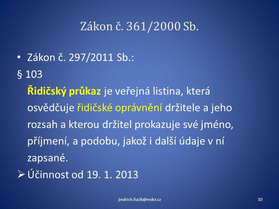 Zákon č. 361/2000 Sb. Zákon č. 297/2011 Sb.: § 103