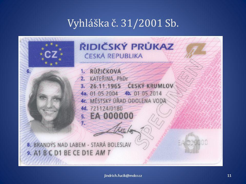 Vyhláška č. 31/2001 Sb. jindrich.fucik@mdcr.cz