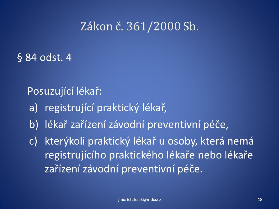 Zákon č. 361/2000 Sb. § 84 odst. 4 Posuzující lékař: