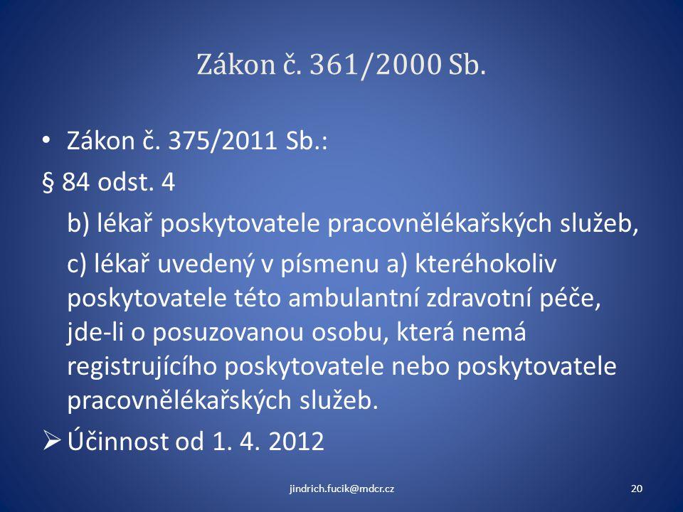 Zákon č. 361/2000 Sb. Zákon č. 375/2011 Sb.: § 84 odst. 4