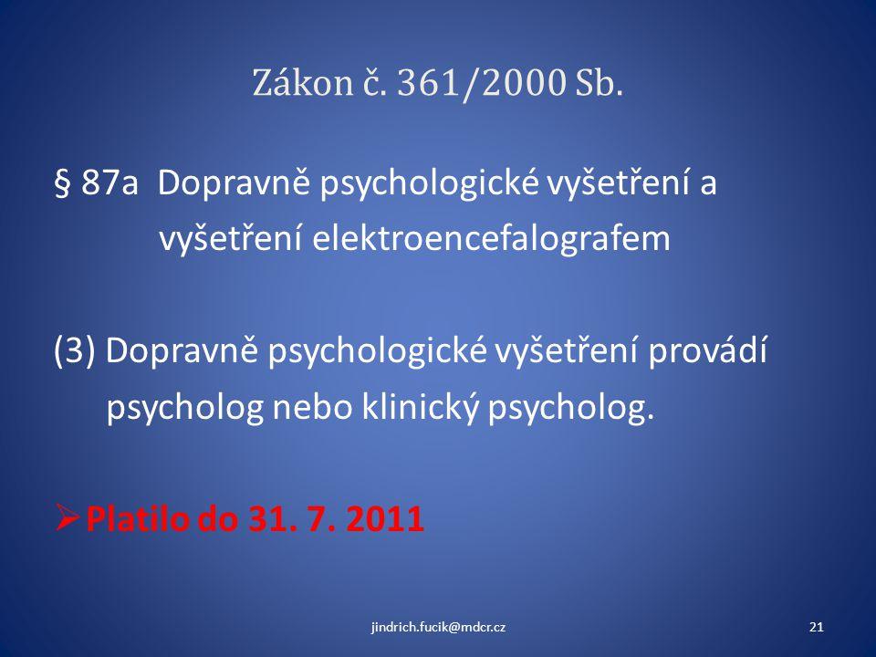 § 87a Dopravně psychologické vyšetření a