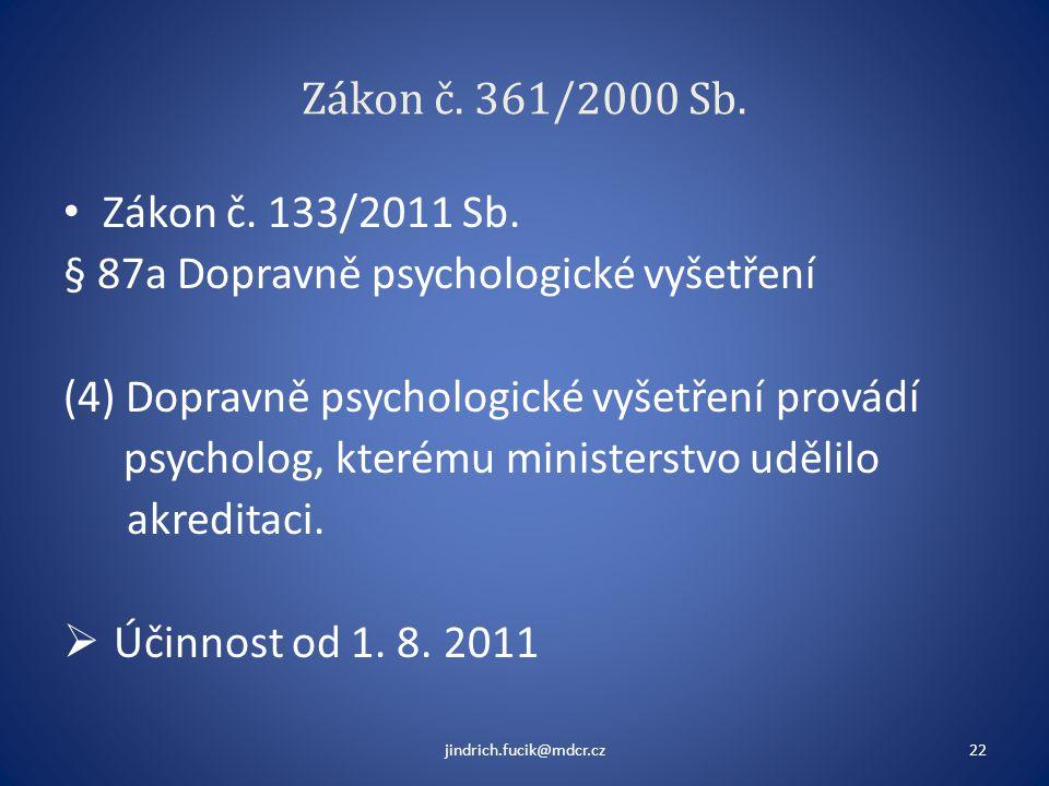 § 87a Dopravně psychologické vyšetření