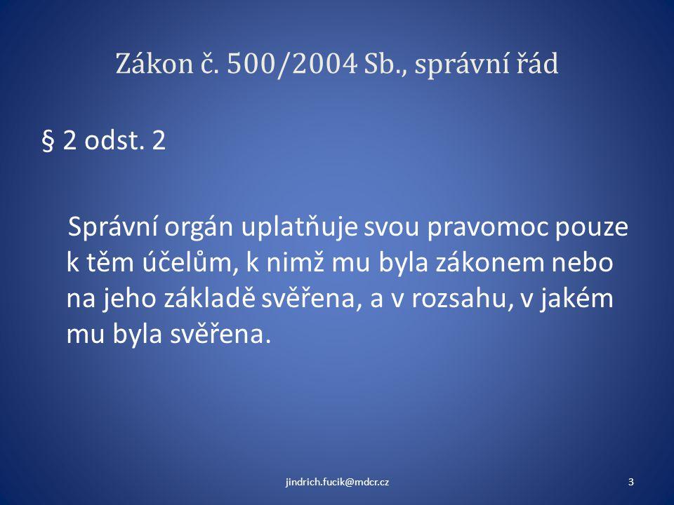 Zákon č. 500/2004 Sb., správní řád § 2 odst. 2