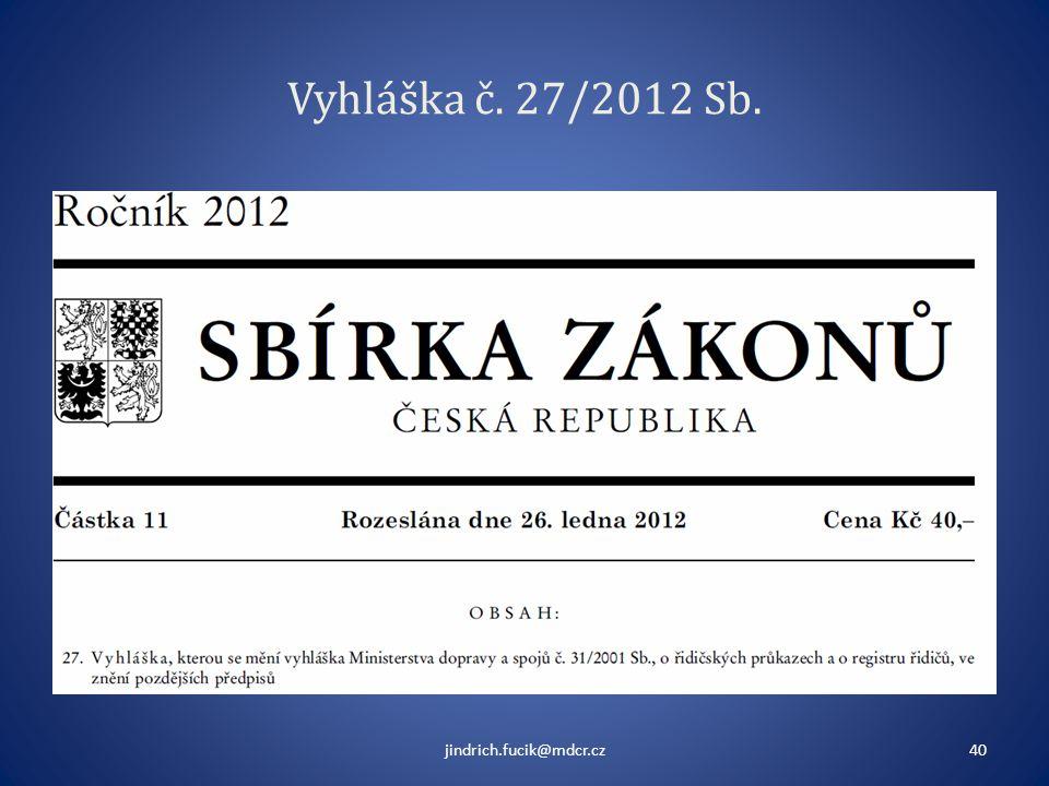 Vyhláška č. 27/2012 Sb. jindrich.fucik@mdcr.cz