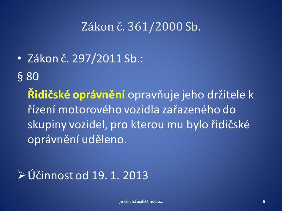 Zákon č. 361/2000 Sb. Zákon č. 297/2011 Sb.: § 80