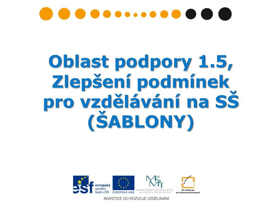 Oblast podpory 1.5, Zlepšení podmínek pro vzdělávání na SŠ (ŠABLONY)