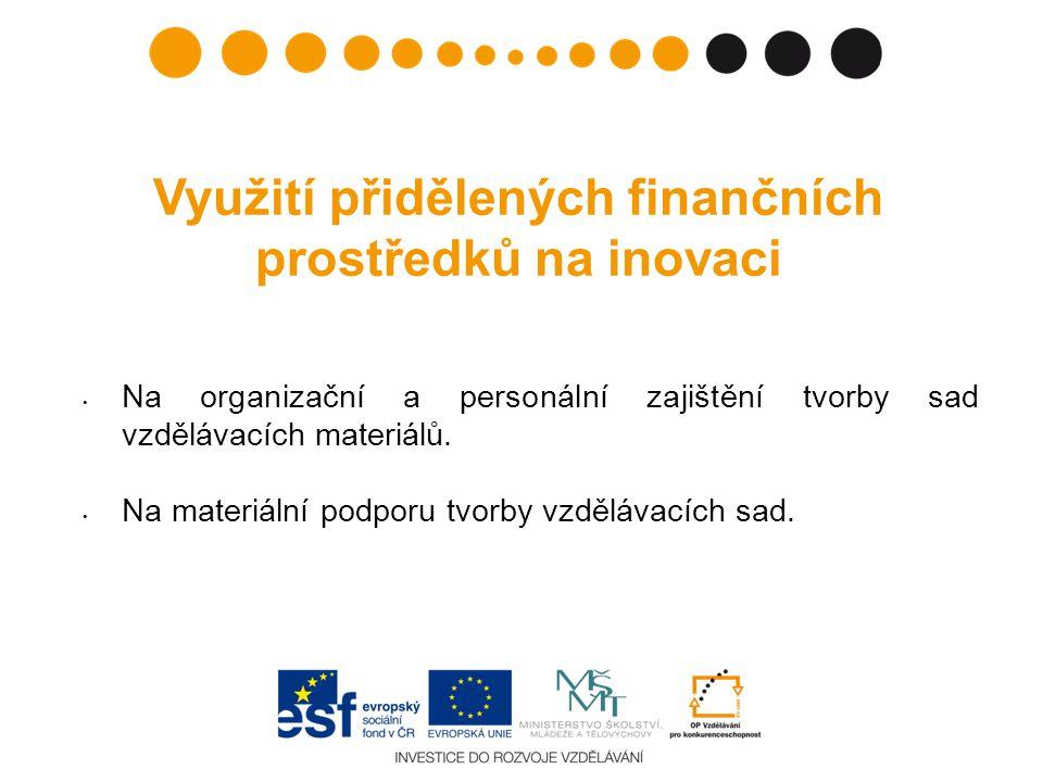 Využití přidělených finančních prostředků na inovaci