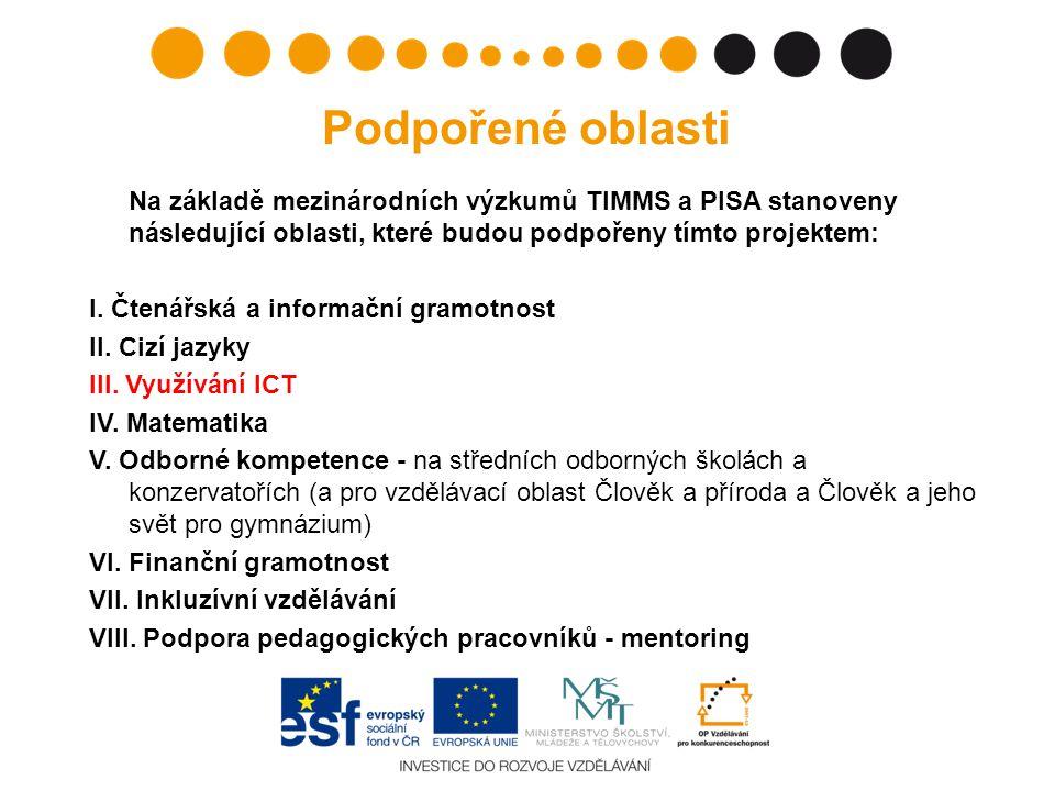 Podpořené oblasti I. Čtenářská a informační gramotnost II. Cizí jazyky