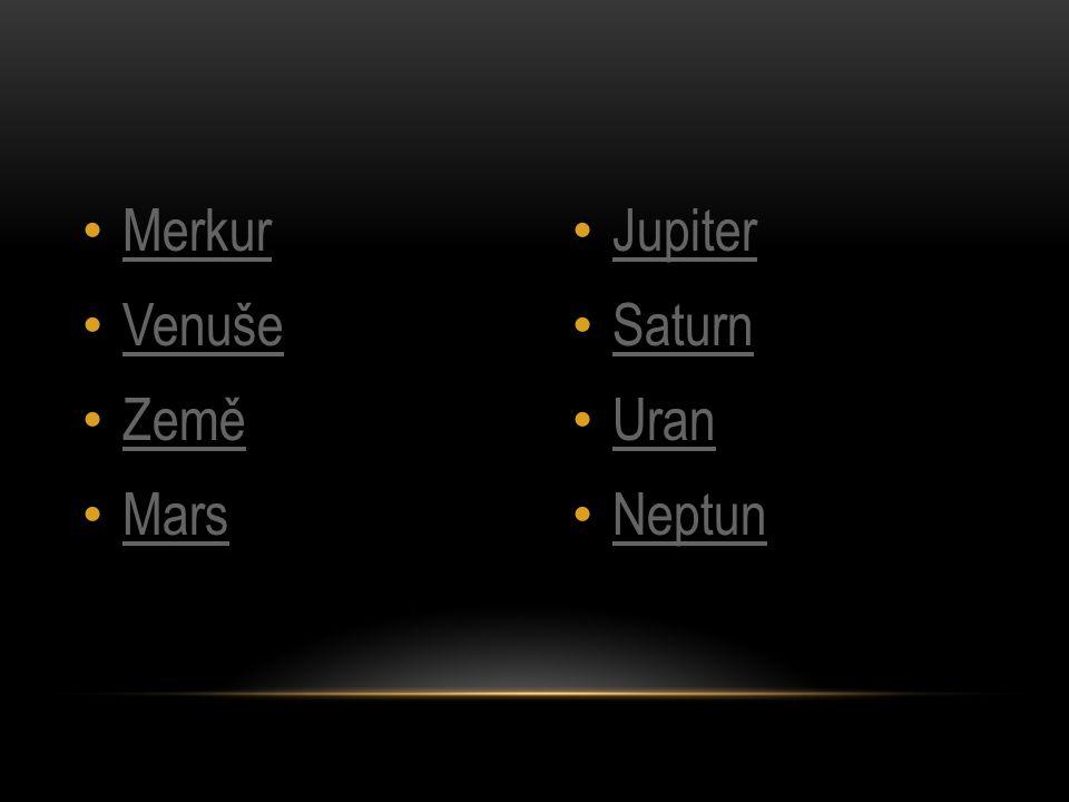 Merkur Venuše Země Mars Jupiter Saturn Uran Neptun
