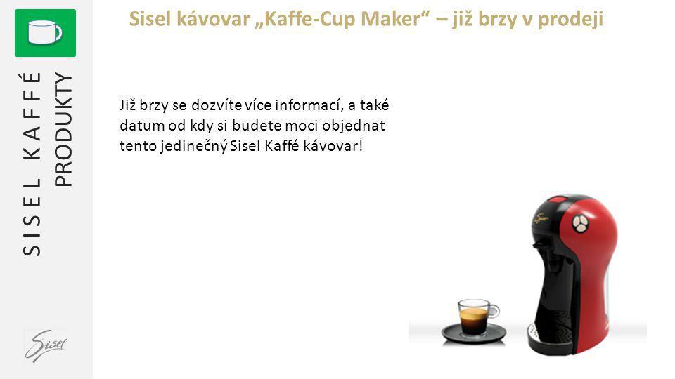 """Sisel kávovar """"Kaffe-Cup Maker – již brzy v prodeji"""