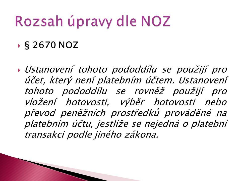 Rozsah úpravy dle NOZ § 2670 NOZ