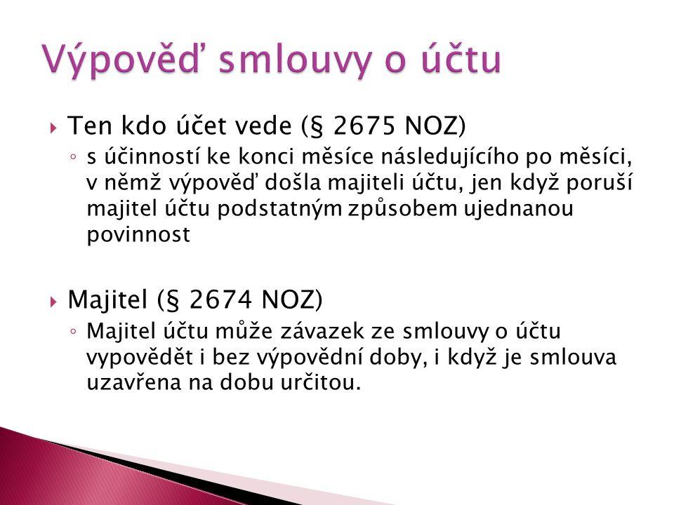 Výpověď smlouvy o účtu Ten kdo účet vede (§ 2675 NOZ)