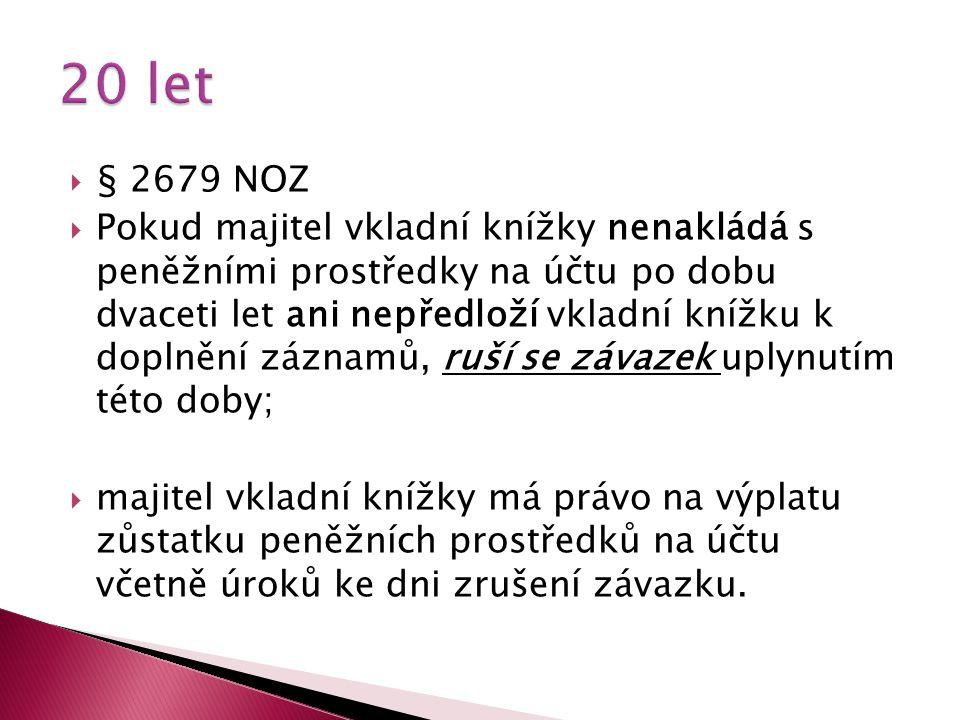 20 let § 2679 NOZ.