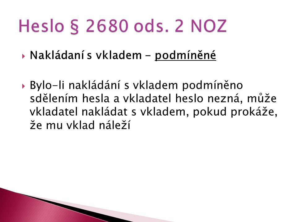 Heslo § 2680 ods. 2 NOZ Nakládaní s vkladem - podmíněné