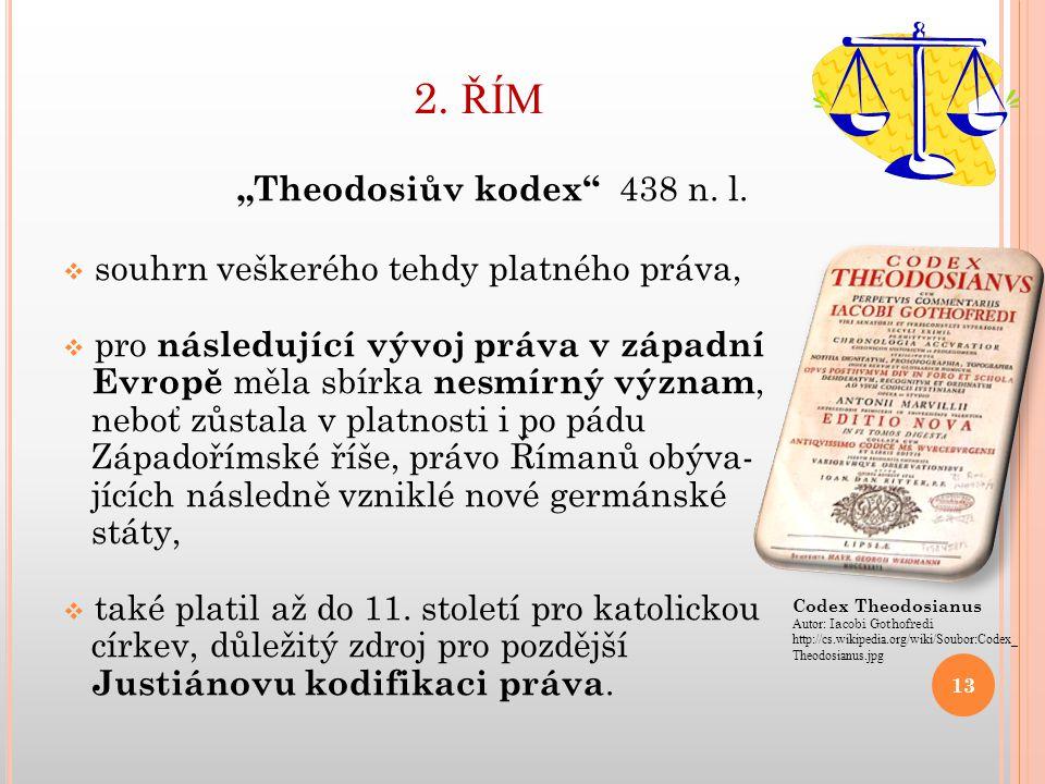 "2. ŘÍM ""Theodosiův kodex 438 n. l."
