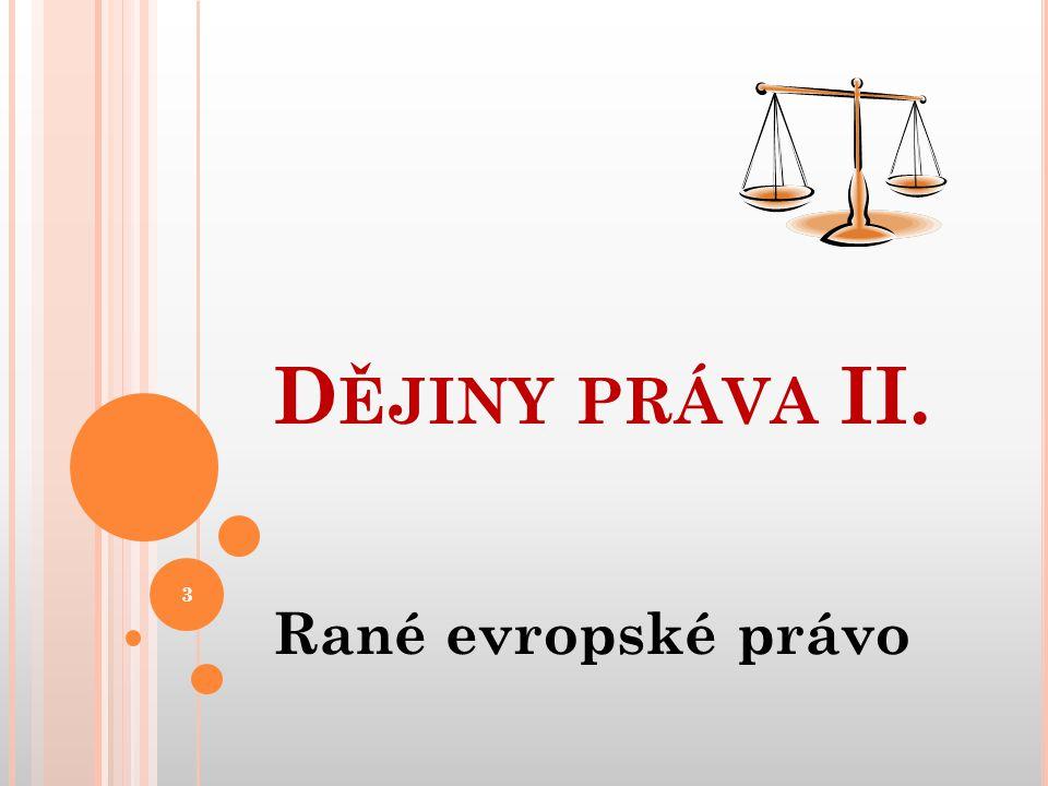Dějiny práva II. Rané evropské právo
