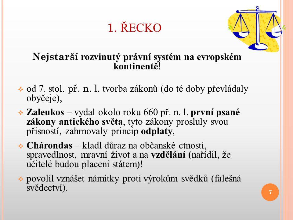 Nejstarší rozvinutý právní systém na evropském kontinentě!