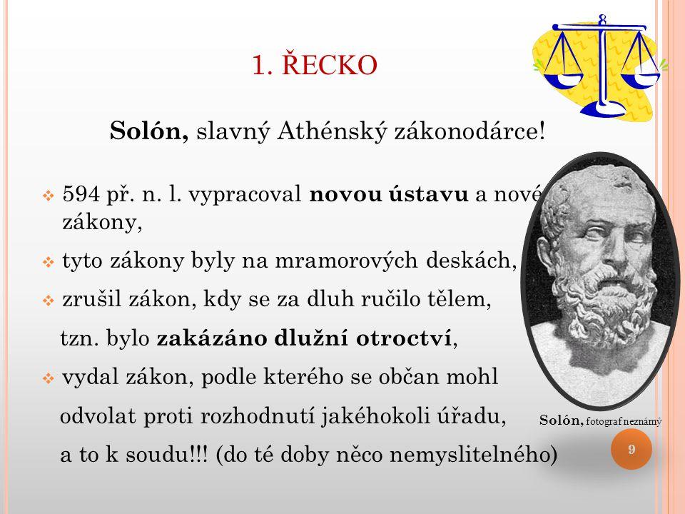 1. ŘECKO Solón, slavný Athénský zákonodárce!