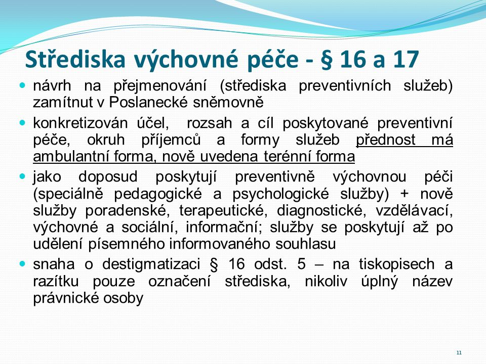 Střediska výchovné péče - § 16 a 17