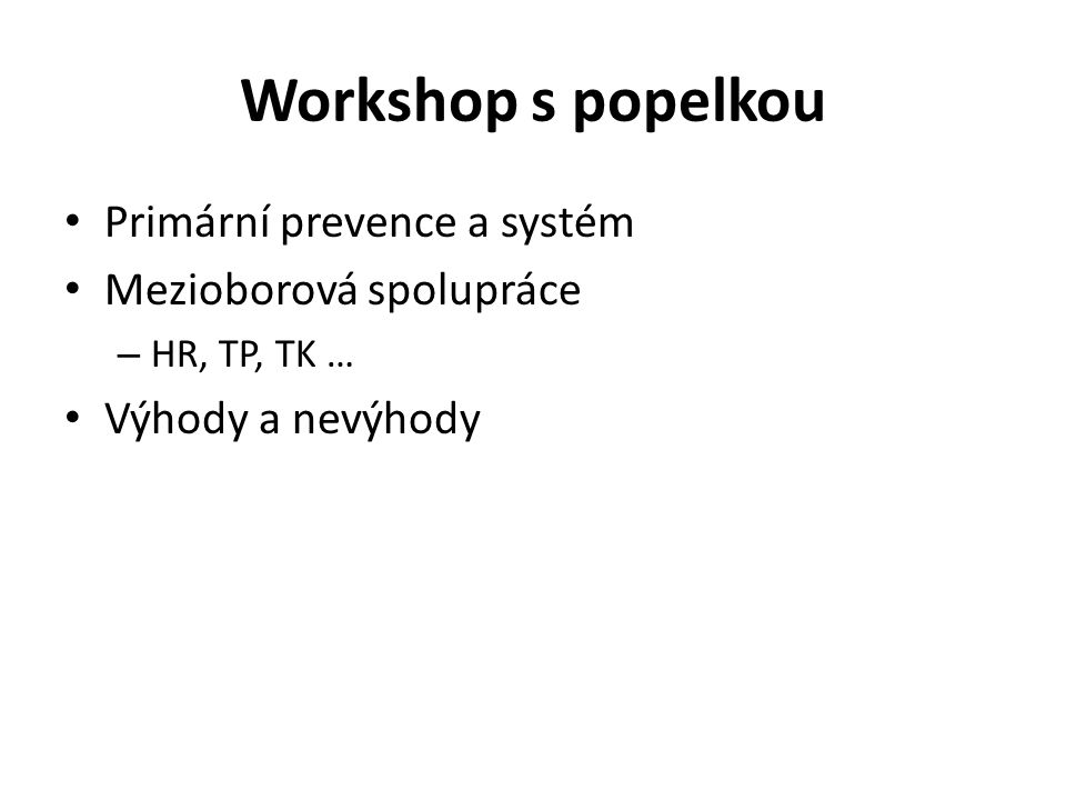 Workshop s popelkou Primární prevence a systém Mezioborová spolupráce