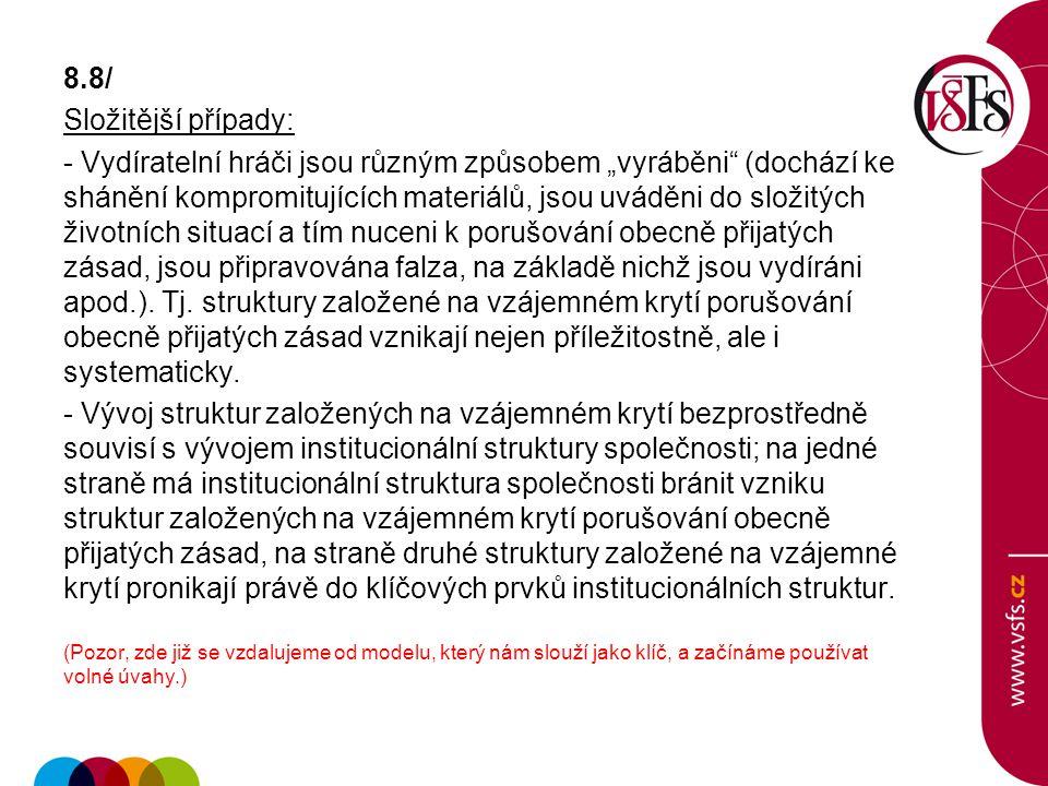 8.8/ Složitější případy: