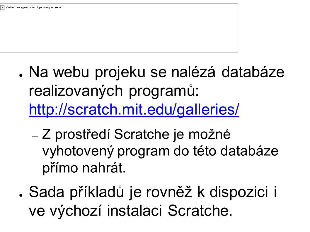 Výukové objekty Na webu projeku se nalézá databáze realizovaných programů: http://scratch.mit.edu/galleries/