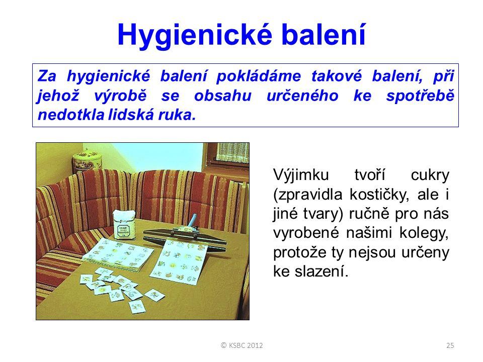 Hygienické balení Za hygienické balení pokládáme takové balení, při jehož výrobě se obsahu určeného ke spotřebě nedotkla lidská ruka.