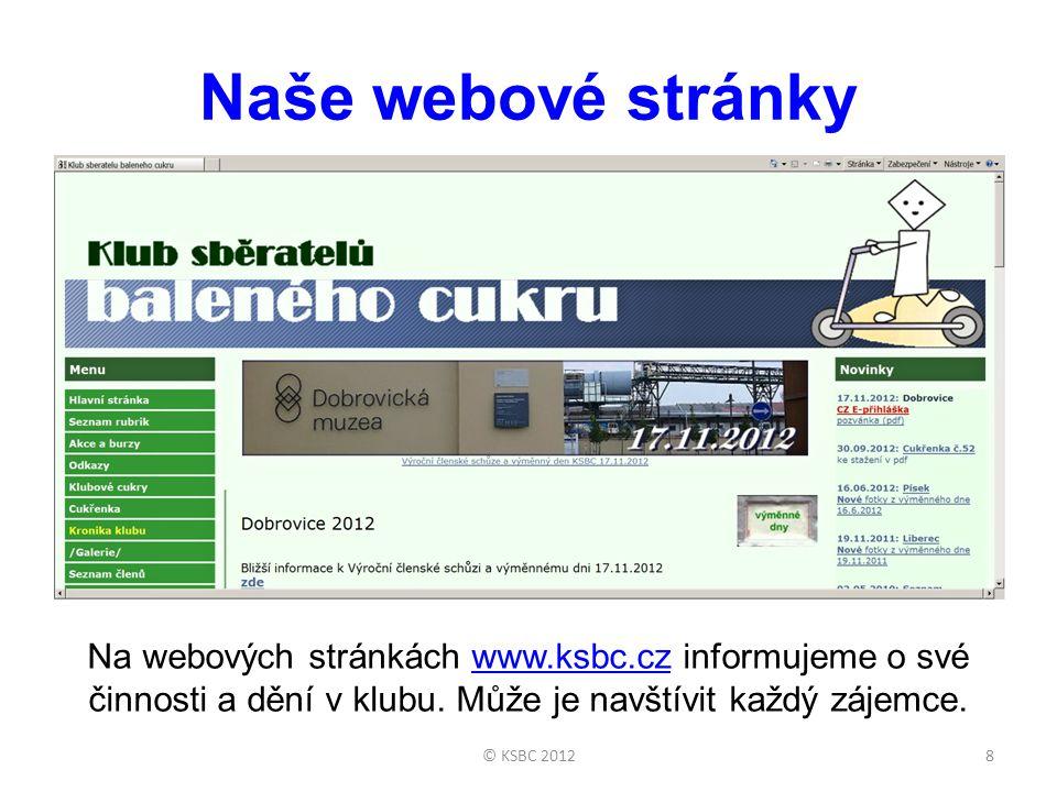 Naše webové stránky Na webových stránkách www.ksbc.cz informujeme o své činnosti a dění v klubu. Může je navštívit každý zájemce.