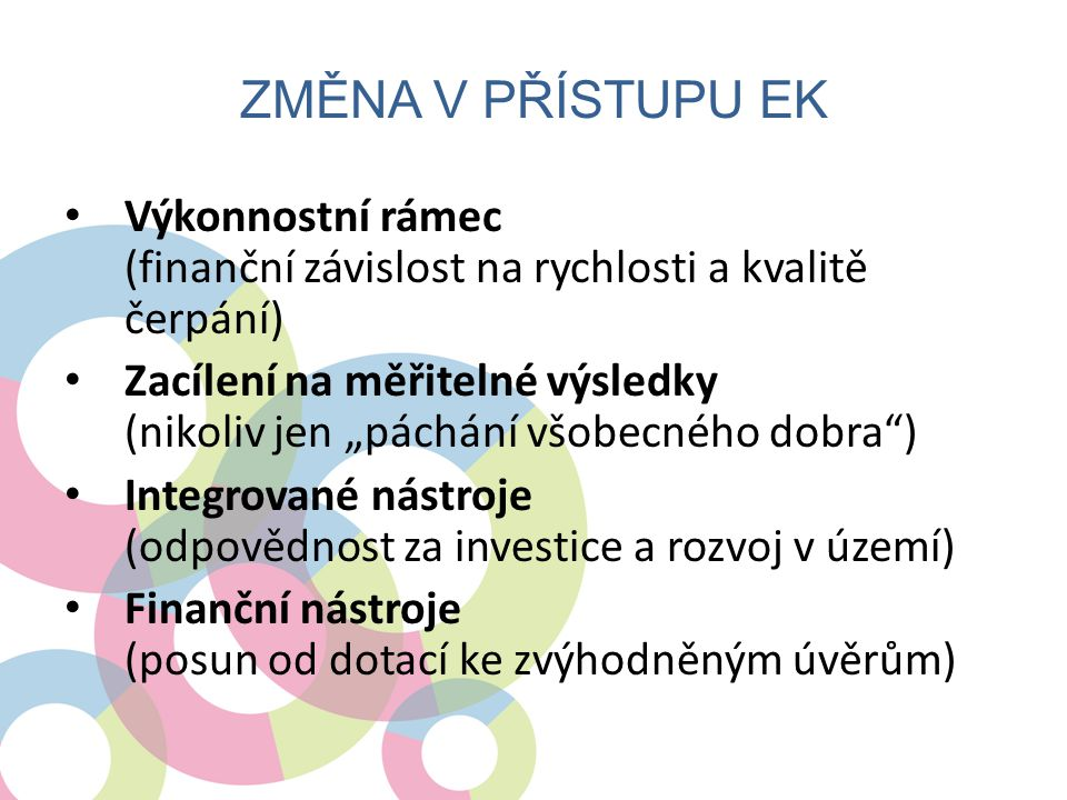Změna v přístupu EK Výkonnostní rámec (finanční závislost na rychlosti a kvalitě čerpání)