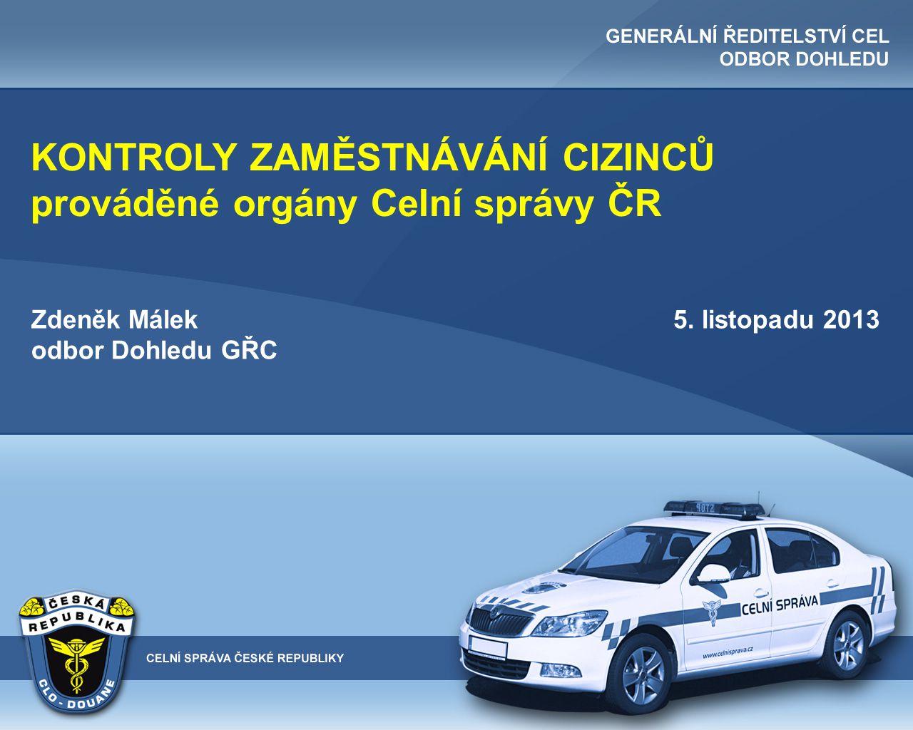 KONTROLY ZAMĚSTNÁVÁNÍ CIZINCŮ prováděné orgány Celní správy ČR