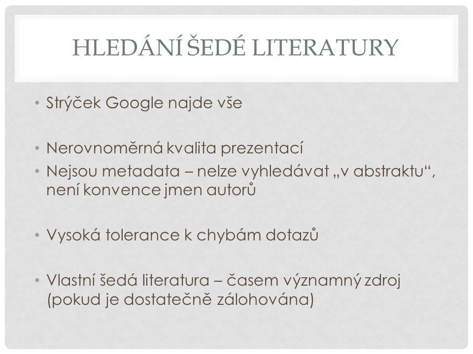 Hledání šedé literatury