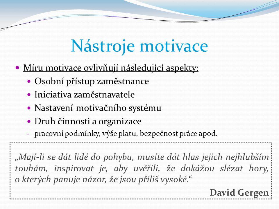 Nástroje motivace Míru motivace ovlivňují následující aspekty: