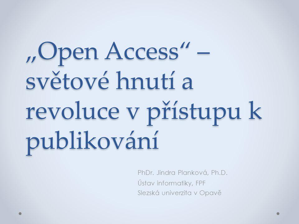"""""""Open Access – světové hnutí a revoluce v přístupu k publikování"""