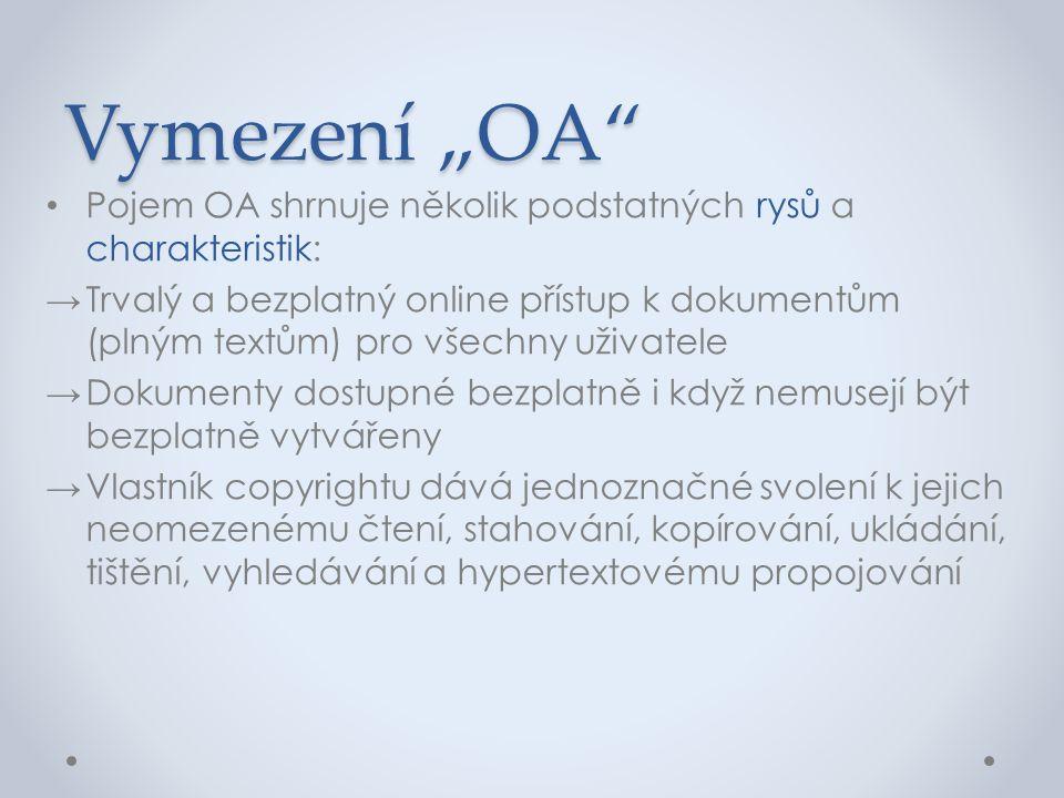 """Vymezení """"OA Pojem OA shrnuje několik podstatných rysů a charakteristik:"""