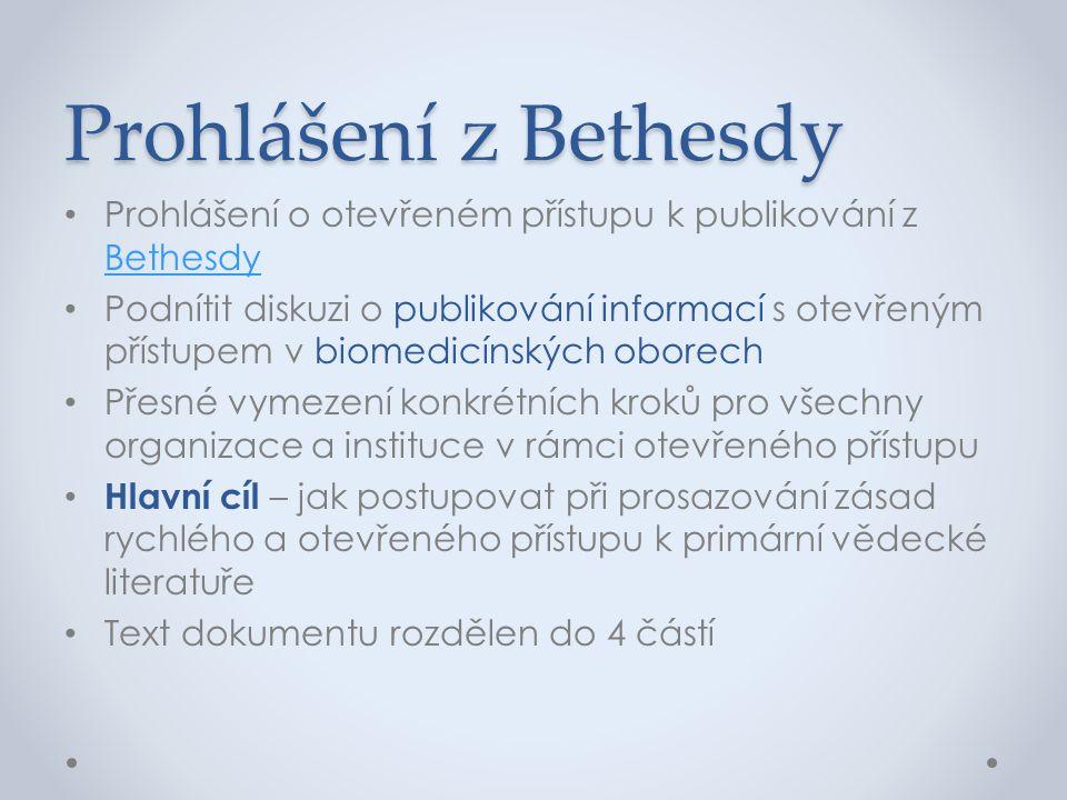 Prohlášení z Bethesdy Prohlášení o otevřeném přístupu k publikování z Bethesdy.
